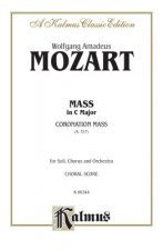 Mass in C Major (Coronation Mass, K. 317): Satb with Satb Soli (Orch.) (Latin Language Edition)