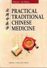 Practical Traditional Chinese Medicine