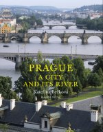 Prague: A City and Its River