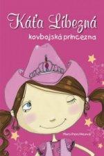 Káťa Líbezná kovbojská princezna