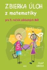 Zbierka úloh z matematiky pre 5. ročník ZŠ