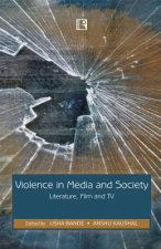 Violence in Media and Society: Literature, Film and TV