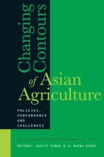 Changing Contours of Asian Agriculture: Policies, Performance and Challenges: Essays in Honour of Professor V. S. Vyas