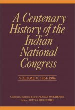 A Centenary History of the Indian National Congress: Volume V: 1964-1984