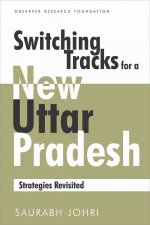 Switching Tracks for a New Uttar Pradesh: Strategies Revisited