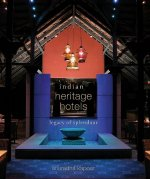 Indian Heritage Hotels: Legacy of Splendour