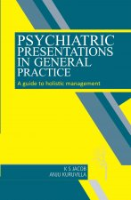 Psychiatric Presentations in General Practice: A Guide to Holistic Management
