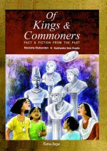 Of Kings and Commoners: Fact & Fiction from the Past