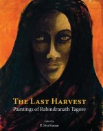 The Last Harvest: Paintings of Rabindranath Tagore