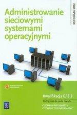 Administrowanie sieciowymi systemami operacyjnymi Podrecznik do nauki zawodu technik informatyk technik teleinformatyk