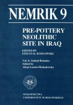 Pre-Pottery Neolithic Site in Iraq, Nemrik 9, Vol. 4: Animal Remains