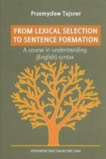 From lexical selection to sentencje formation A lecture course in English generative syntax