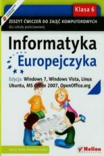 Informatyka Europejczyka 6 Zeszyt cwiczen Edycja Windows 7 Windows Vista Linux Ubuntu MC Office 2007 OpenOffice.org