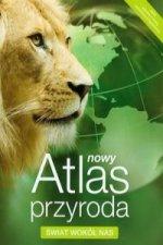 Nowy Atlas Przyroda Swiat wokol nas