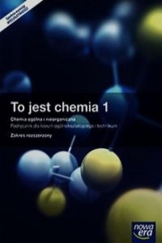To jest chemia 1 Chemia ogolna i nieorganiczna Podrecznik z dostepem do Matura-ROM-u Zakres rozszerzony