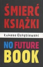 Smierc ksiazki no future book