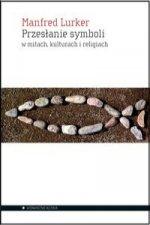 Przeslanie symboli w mitach, kulturach i religiach