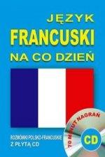 Jezyk francuski na co dzien. Rozmowki polsko-francuskie z plyta CD