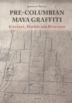 Pre-Columbian Maya Graffiti: Contex, Dating and Function