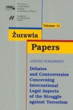 Zurawia Papers 11 Debates and Controversies Concerning International Legal Aspects of the Struggle against Terrorism