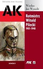 Rotmistrz Witold Pilecki 1901-1948