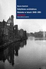Zabytkowa architektura Gdanska w latach 1945-1951