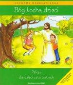 Bog kocha dzieci + CD Religia dla dzieci czteroletnich