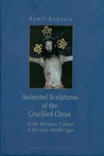 Animated Sculptures of the Crucified Christ in the Religious Culture of the Latin Middle Ages