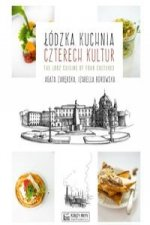 Lodzka kuchnia czterech kultur The Lodz Cuisine of Four Cultures