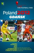 Poland 2012 Gdansk A Practical Guide for Football Fans