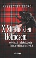 Z Sherlockiem Holmesem o dedukcji, indukcji, zyciu i innych waznych sprawach