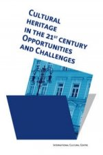 Cultural Heritage in the 21st Century. Opportunities and Challenges