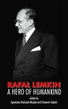 Rafal Lemkin A Hero of Humankind