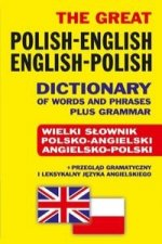 The Great Polish-English . English-Polish Dictionary of Words and Phrases plus Grammar