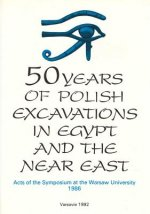 50 Years of Polish Excavations in Egypt and the Near East