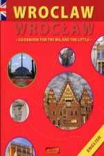 Wroclaw Guidebook for the big and the little