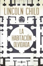 Una Habitacion Olvidada (the Forgotten Room: A Novel)
