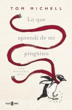 Lo Que Aprendi de Mi Pinguino (the Penguin Lessons: What I Learned from a Remarkable Bird)