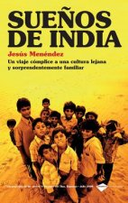 Suenos de India: Un Viaje Complice A una Cultura Lejana y Sorprendentemente Familiar = Dreams of India