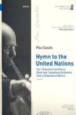 Hymn to the United Nations : cor i orquestra simfónica = choir and symphony orchestra = coro y orquesta sinfónica