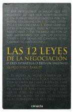 Las 12 Leyes de la Negociacion: O Eres Estratega O Eres Ingenuo = The 12 Laws of Negotiation