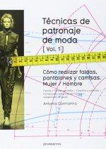 Técnicas de patronaje de moda 1 : cómo realizar faldas, pantalones y camisas : mujer-hombre