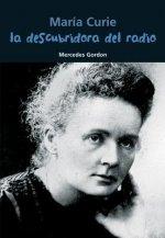 María Curie, la descubridora del radio