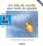 La Tela de Arana Que Todo Lo Apana = The Spider Web That Traps Everything