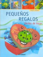 Pequenos Regalos: Faciles de Hacer [With Patterns]
