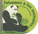 Salvemos A los Animales = Let Us Save the Animals