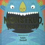 Monstruo, Se Bueno! = Monster, Be Good!