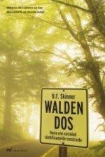 Walden dos : hacia una sociedad científicamente construida. Millones de lectores ya han descubierto un mundo mejor