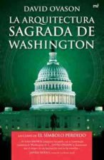 La Arquitectura Sagrada de Washington: Que Oculta la Ciudad? = The Secret Zodiacs of Washington D.C.