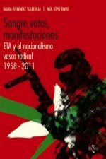 Sangre, votos, manifestaciones : ETA y el nacionalismo vasco radical, 1958-2011